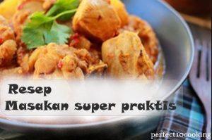 Resep masakan sehari hari super praktis